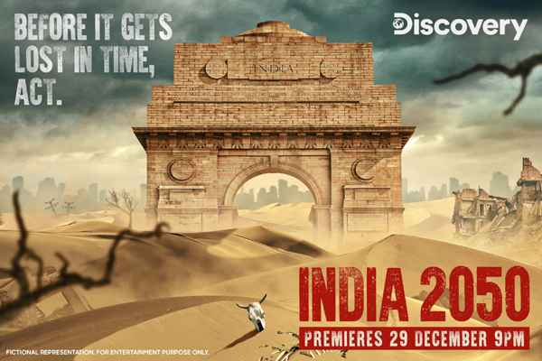"A documentary show titled ""India 2050"", which will unravel the potential dangers of uncontrolled environmental degradation and climate change in India, will soon find its way onto the small screen. The show, which gives a sneak peek into the future, will premiere on Discovery Channel on December 29."